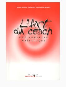 L'art du coach. Une nouvelle maïeutique